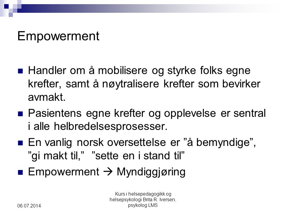 Empowerment Handler om å mobilisere og styrke folks egne krefter, samt å nøytralisere krefter som bevirker avmakt.