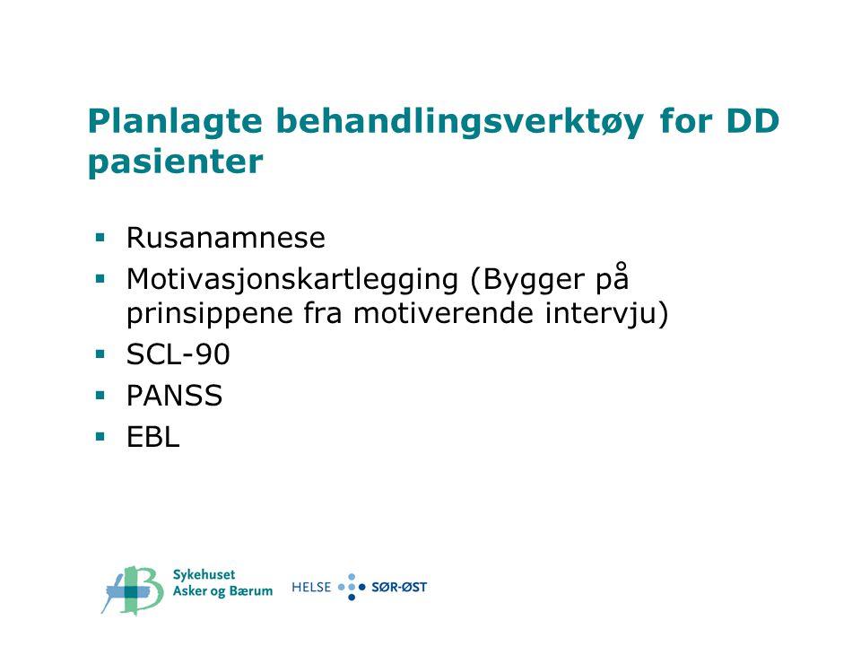 Planlagte behandlingsverktøy for DD pasienter
