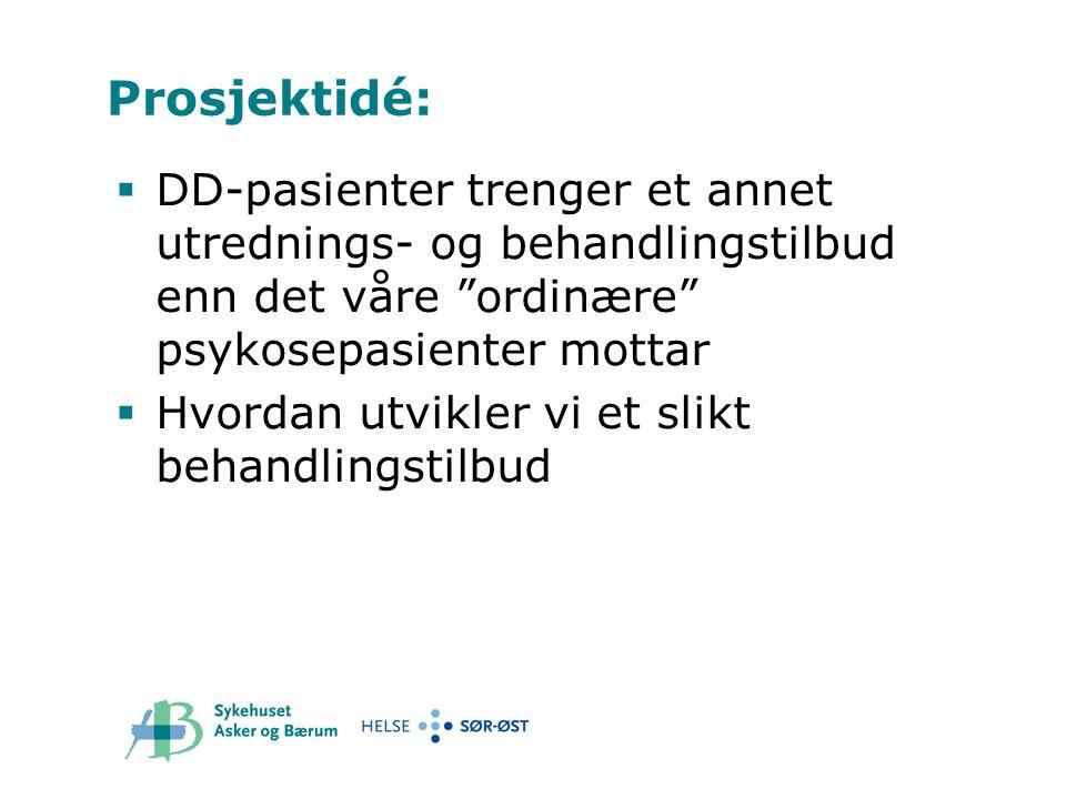 Prosjektidé: DD-pasienter trenger et annet utrednings- og behandlingstilbud enn det våre ordinære psykosepasienter mottar.