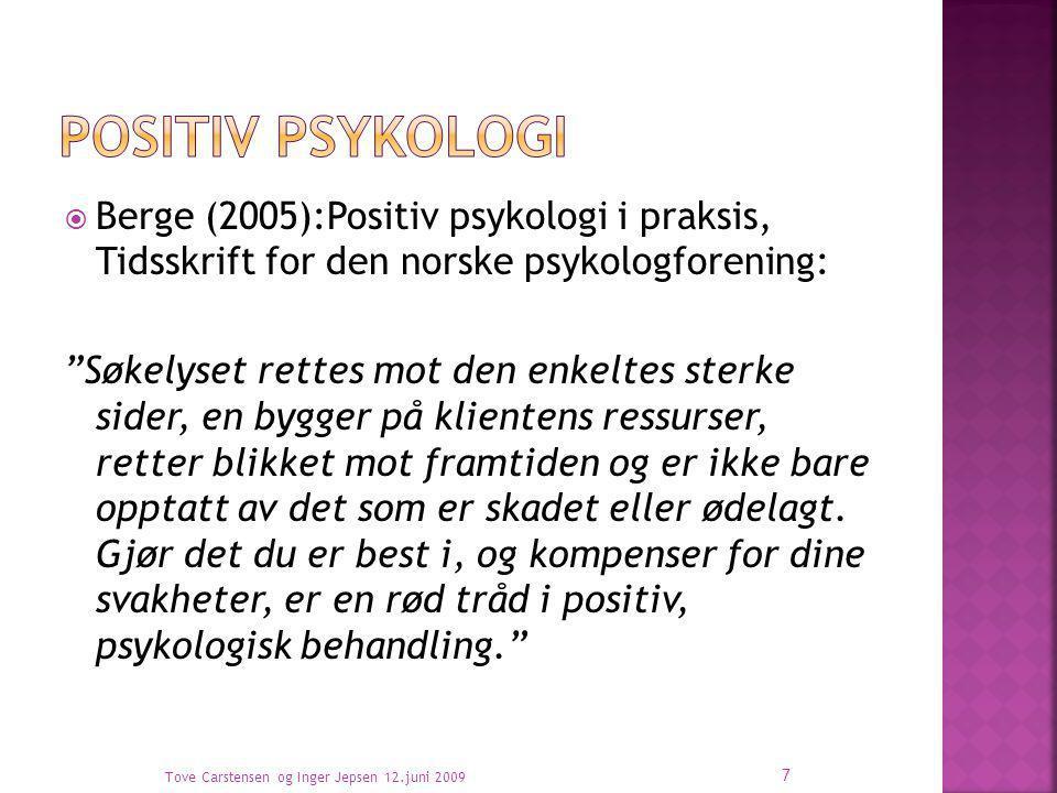 Positiv psykologi Berge (2005):Positiv psykologi i praksis, Tidsskrift for den norske psykologforening: