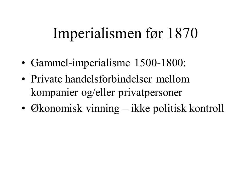 Imperialismen før 1870 Gammel-imperialisme 1500-1800: