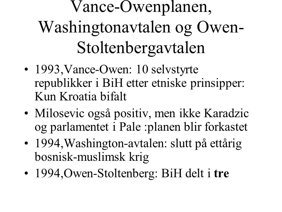 Vance-Owenplanen, Washingtonavtalen og Owen-Stoltenbergavtalen