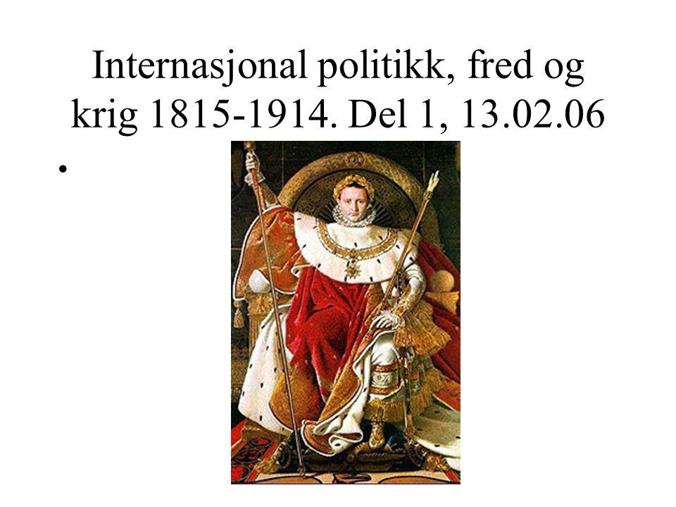 Internasjonal politikk, fred og krig 1815-1914. Del 1, 13.02.06