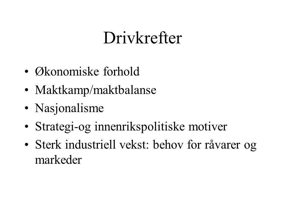 Drivkrefter Økonomiske forhold Maktkamp/maktbalanse Nasjonalisme