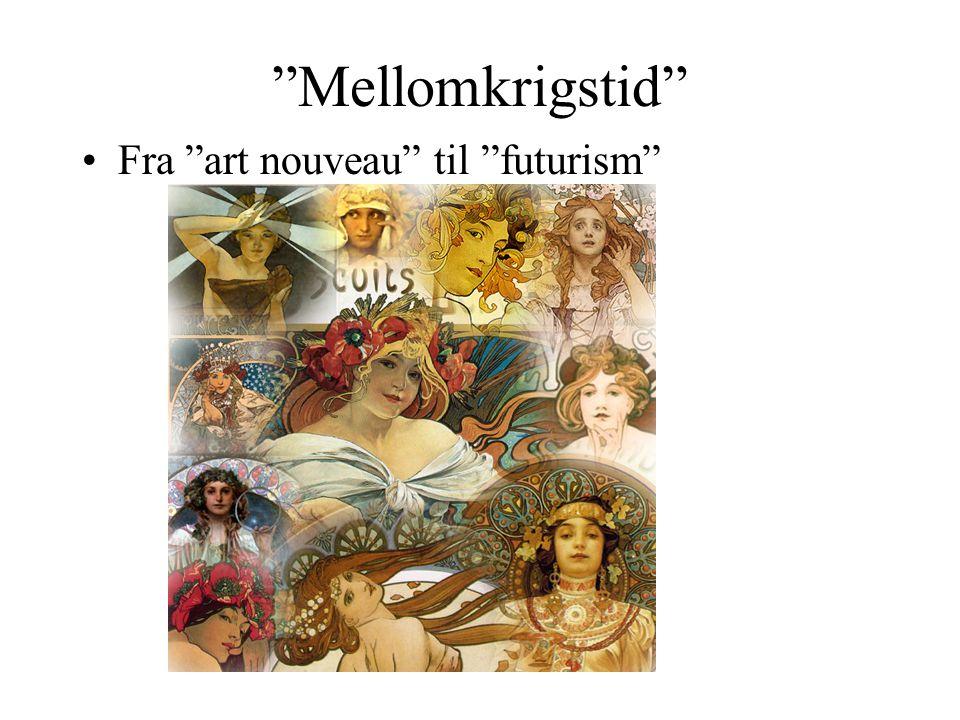Mellomkrigstid Fra art nouveau til futurism