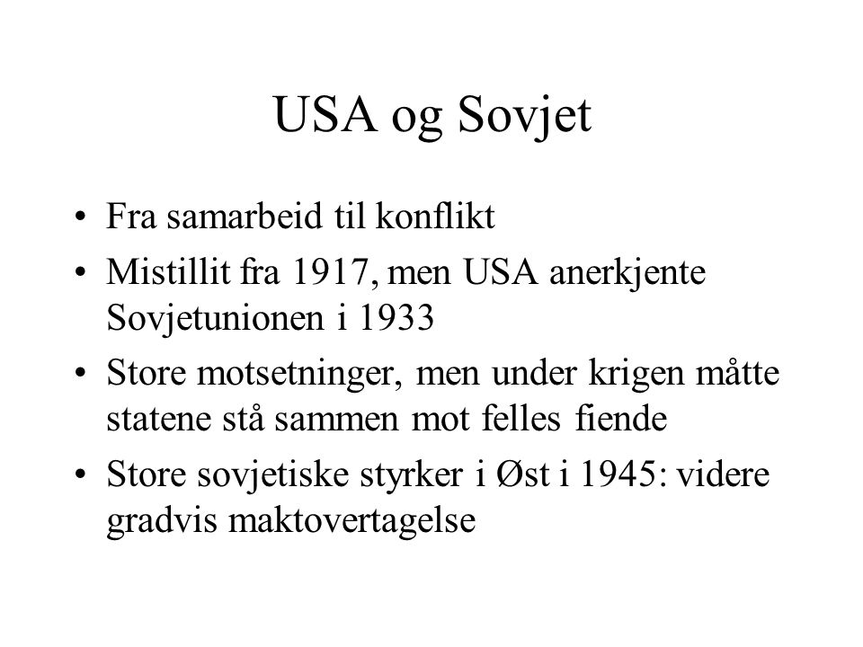 USA og Sovjet Fra samarbeid til konflikt