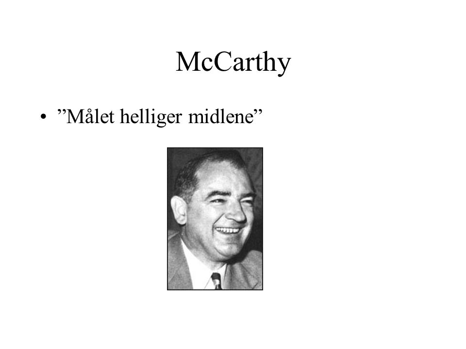 McCarthy Målet helliger midlene
