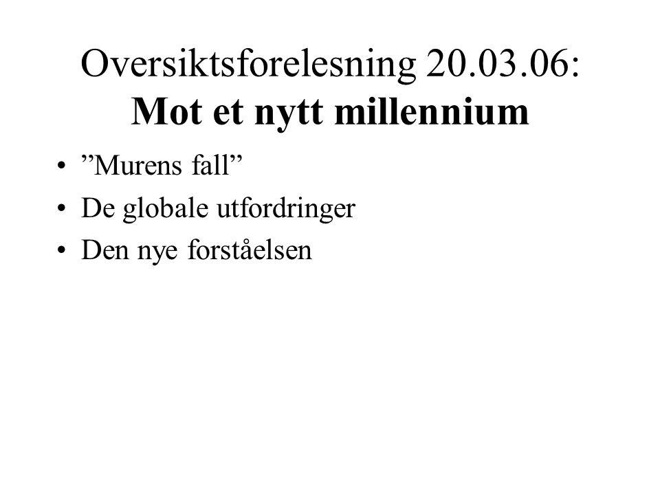 Oversiktsforelesning 20.03.06: Mot et nytt millennium