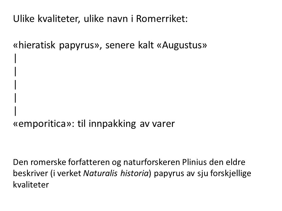 Ulike kvaliteter, ulike navn i Romerriket: