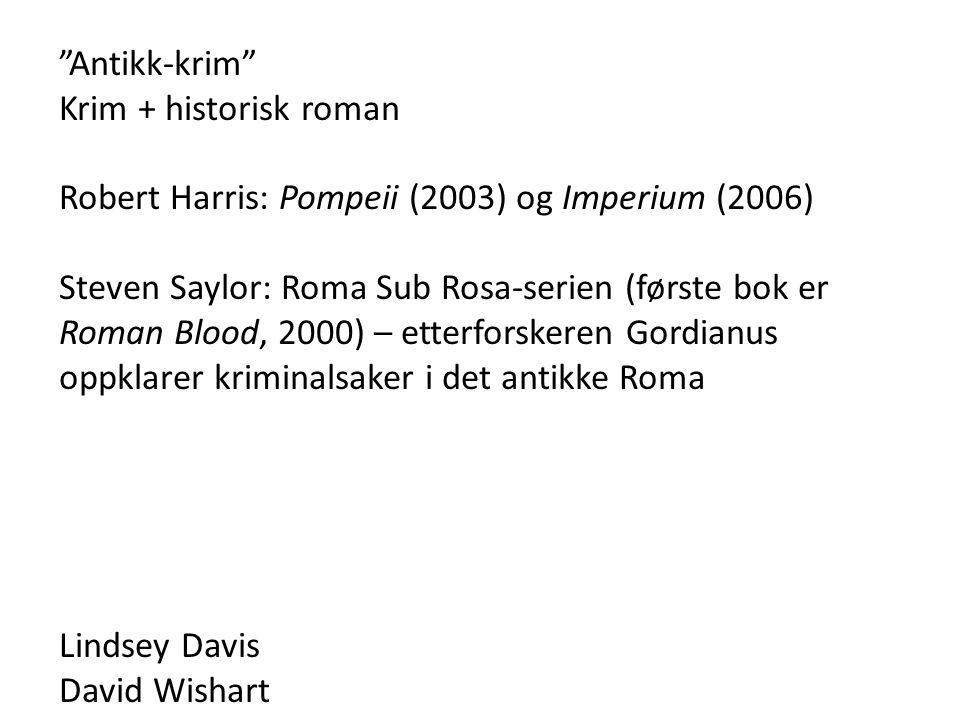 Antikk-krim Krim + historisk roman. Robert Harris: Pompeii (2003) og Imperium (2006)