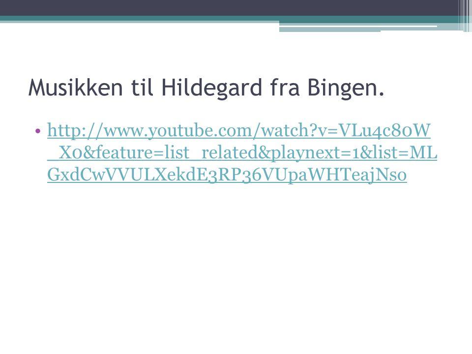 Musikken til Hildegard fra Bingen.
