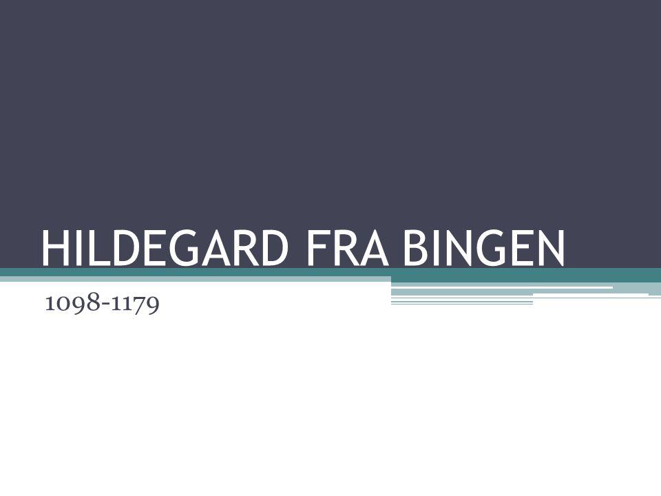 HILDEGARD FRA BINGEN 1098-1179
