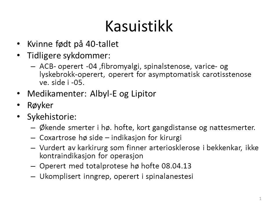 Kasuistikk Kvinne født på 40-tallet Tidligere sykdommer: