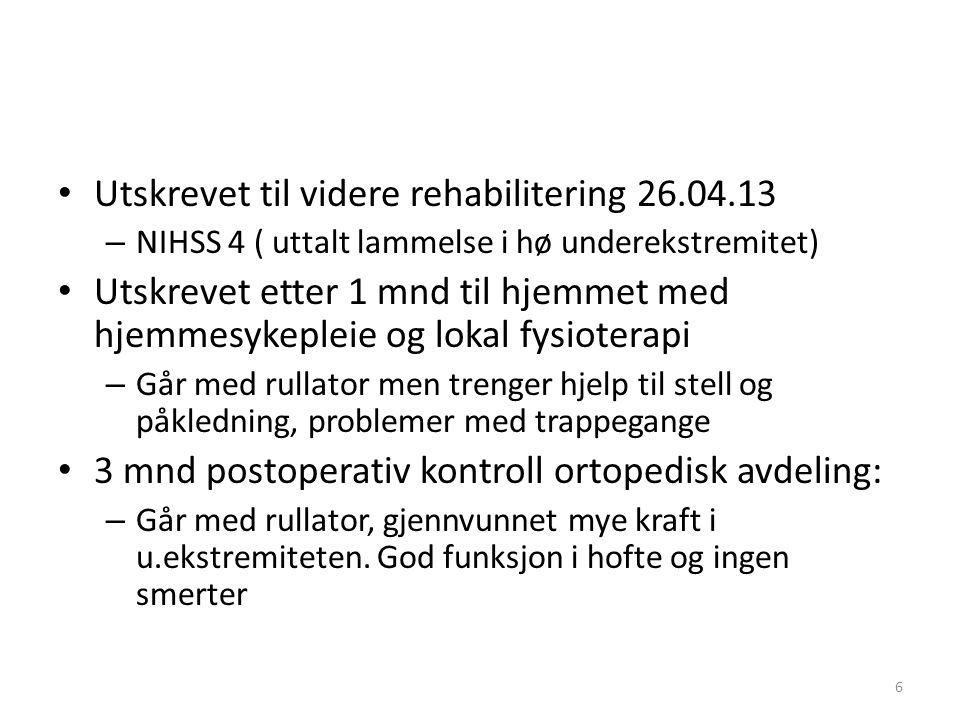 Utskrevet til videre rehabilitering 26.04.13