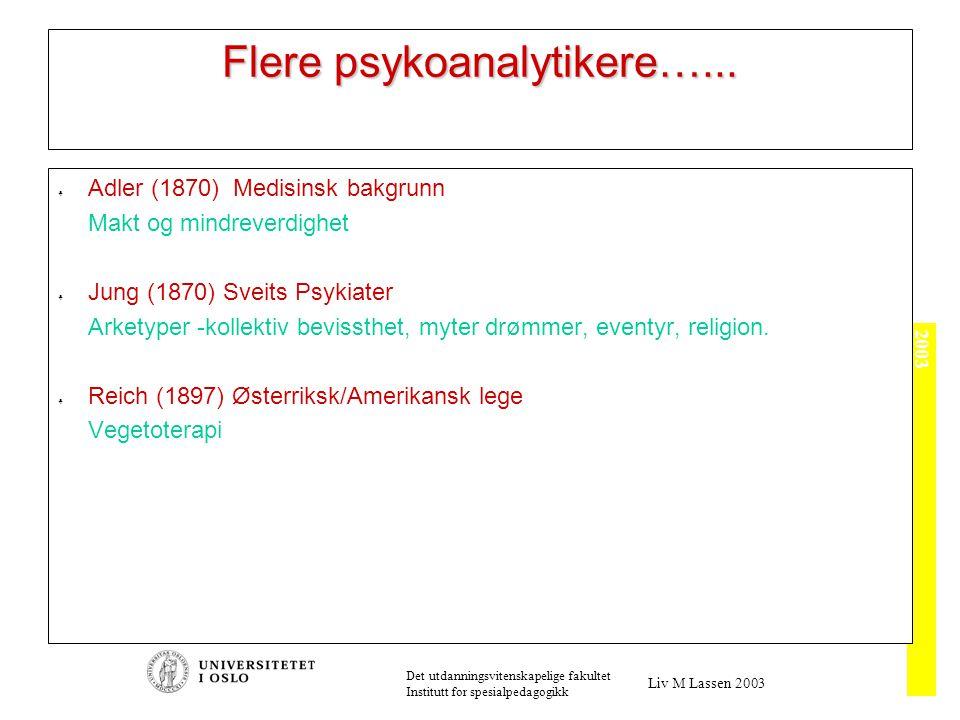 Psykososiale stadier Orale 0-1 år Anale 1-3 år Fallisk/Ødipal 3-6 år