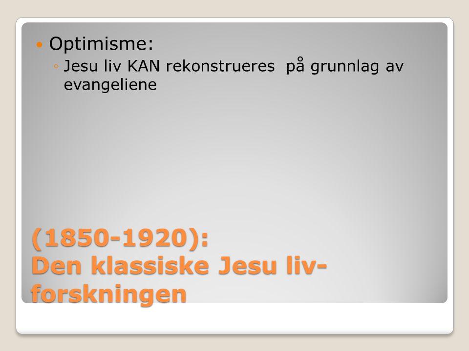 (1850-1920): Den klassiske Jesu liv-forskningen