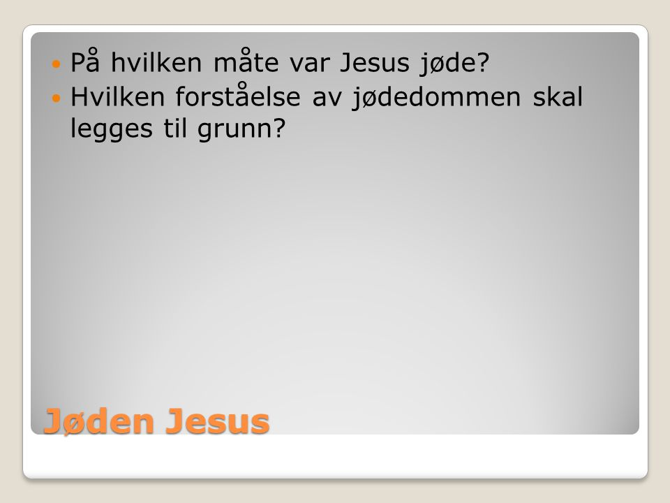 Jøden Jesus På hvilken måte var Jesus jøde