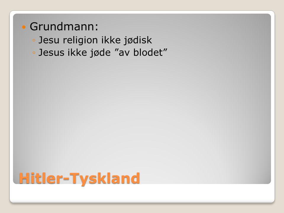 Hitler-Tyskland Grundmann: Jesu religion ikke jødisk