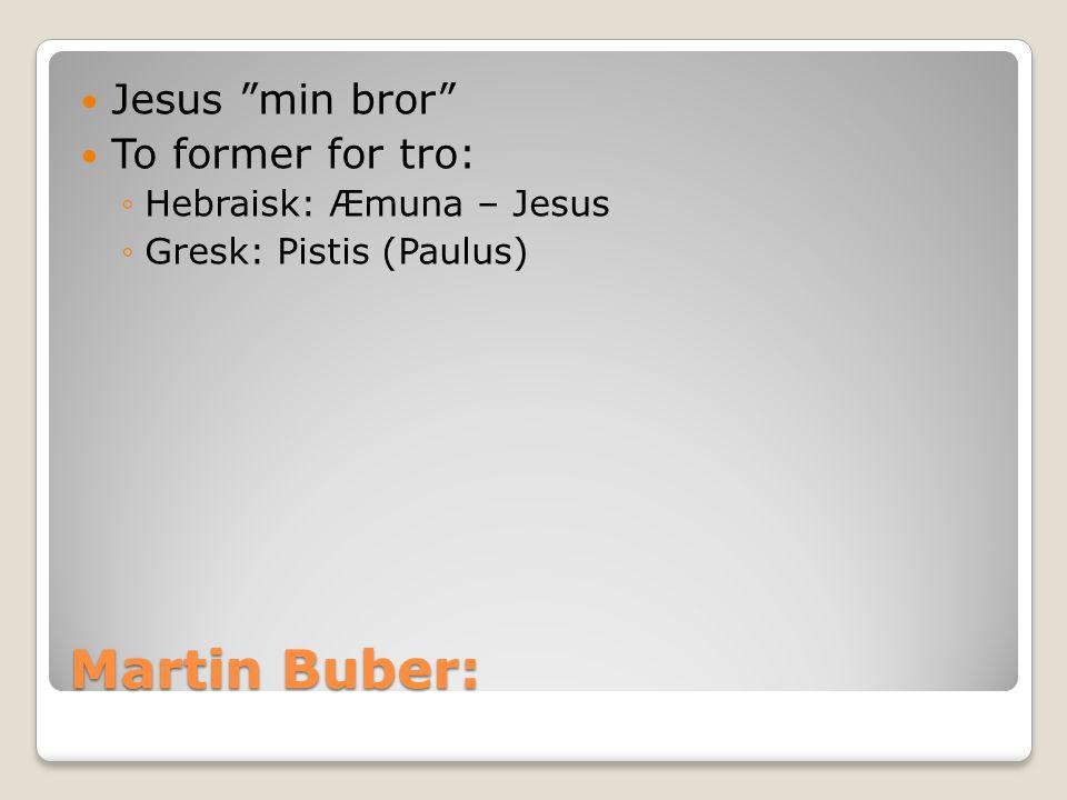 Martin Buber: Jesus min bror To former for tro: