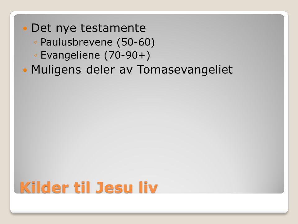 Kilder til Jesu liv Det nye testamente