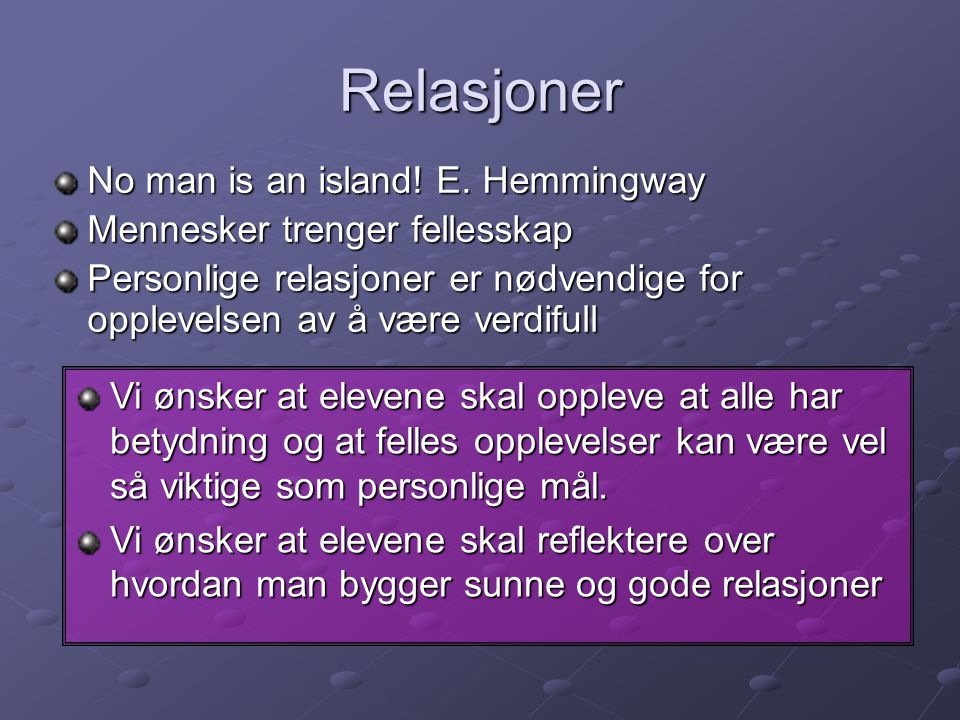 Relasjoner No man is an island! E. Hemmingway
