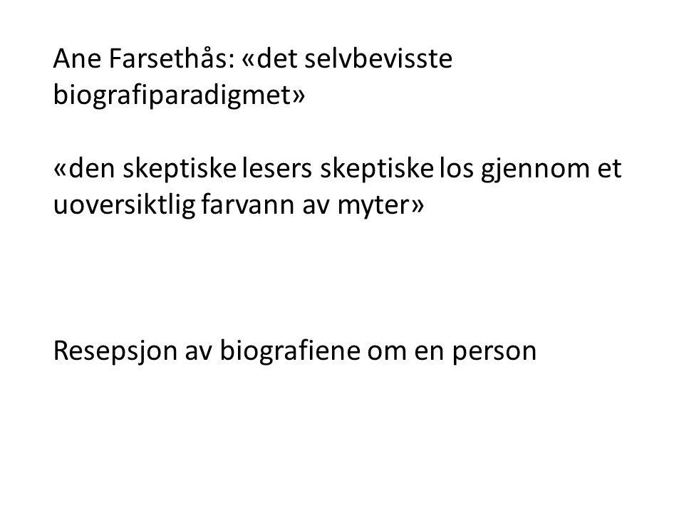 Ane Farsethås: «det selvbevisste biografiparadigmet»