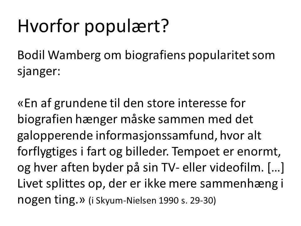 Hvorfor populært Bodil Wamberg om biografiens popularitet som sjanger: