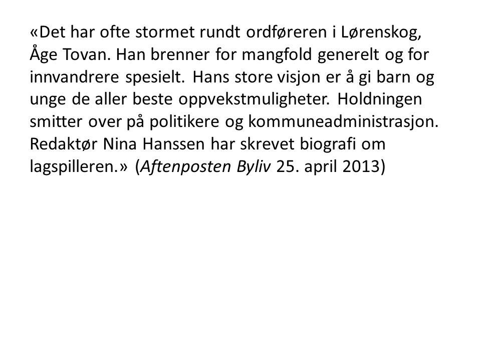 «Det har ofte stormet rundt ordføreren i Lørenskog, Åge Tovan