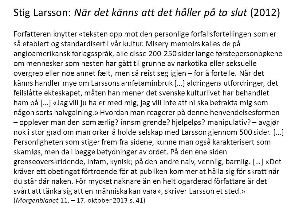 Stig Larsson: När det känns att det håller på ta slut (2012)