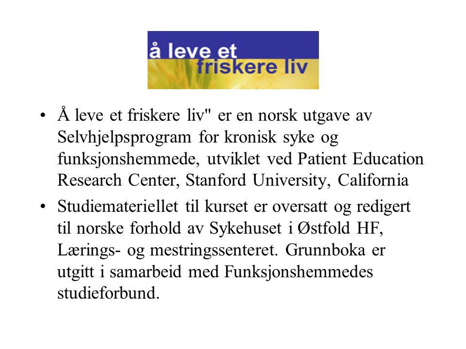 Å leve et friskere liv er en norsk utgave av Selvhjelpsprogram for kronisk syke og funksjonshemmede, utviklet ved Patient Education Research Center, Stanford University, California