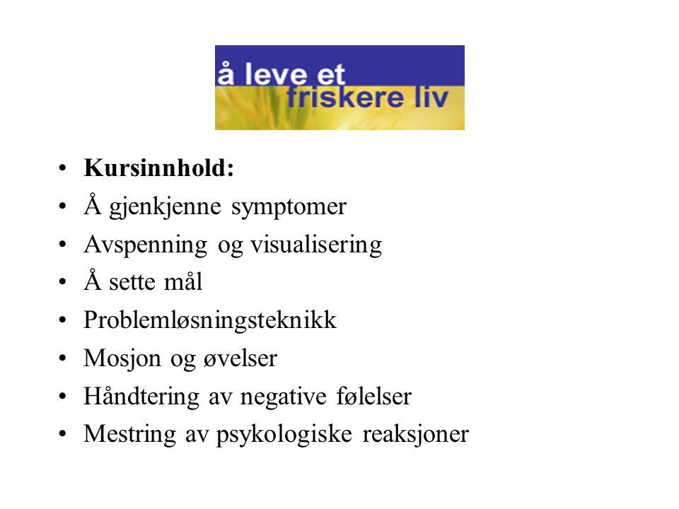 Kursinnhold: Å gjenkjenne symptomer. Avspenning og visualisering. Å sette mål. Problemløsningsteknikk.