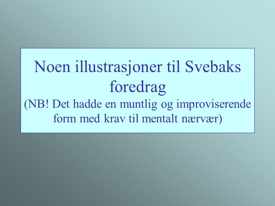 Noen illustrasjoner til Svebaks foredrag (NB