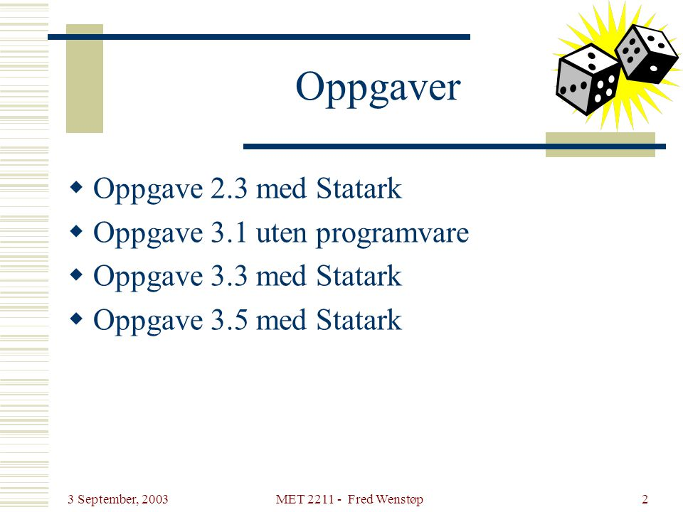 Oppgaver Oppgave 2.3 med Statark Oppgave 3.1 uten programvare