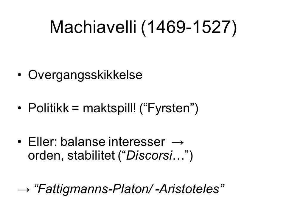 Machiavelli (1469-1527) Overgangsskikkelse