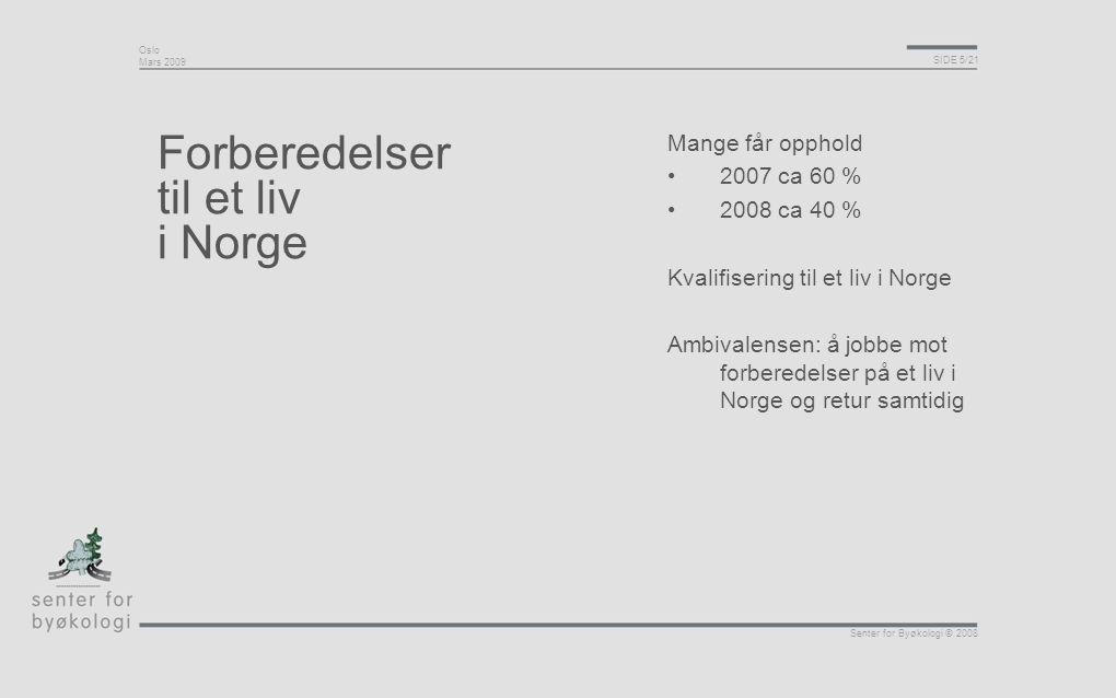Forberedelser til et liv i Norge Mange får opphold 2007 ca 60 %