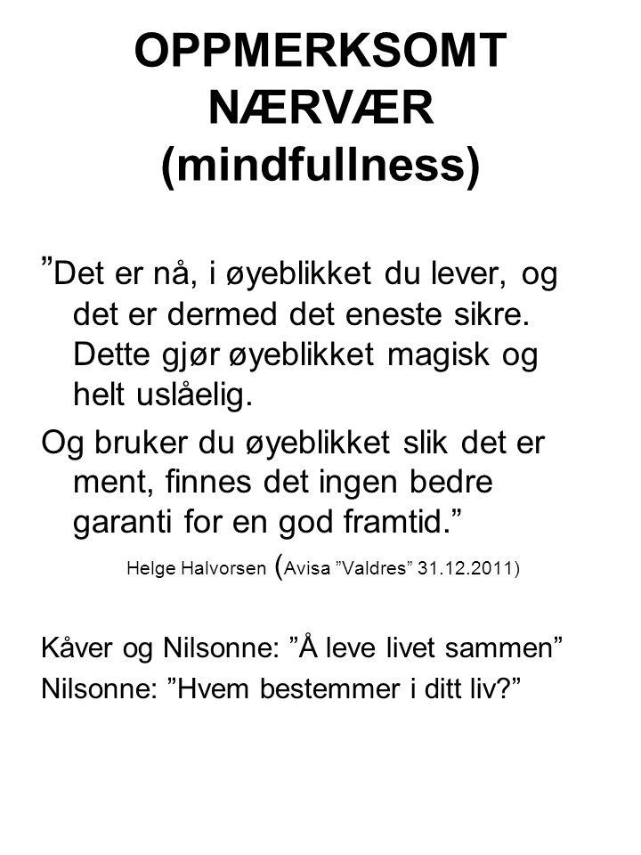 OPPMERKSOMT NÆRVÆR (mindfullness)