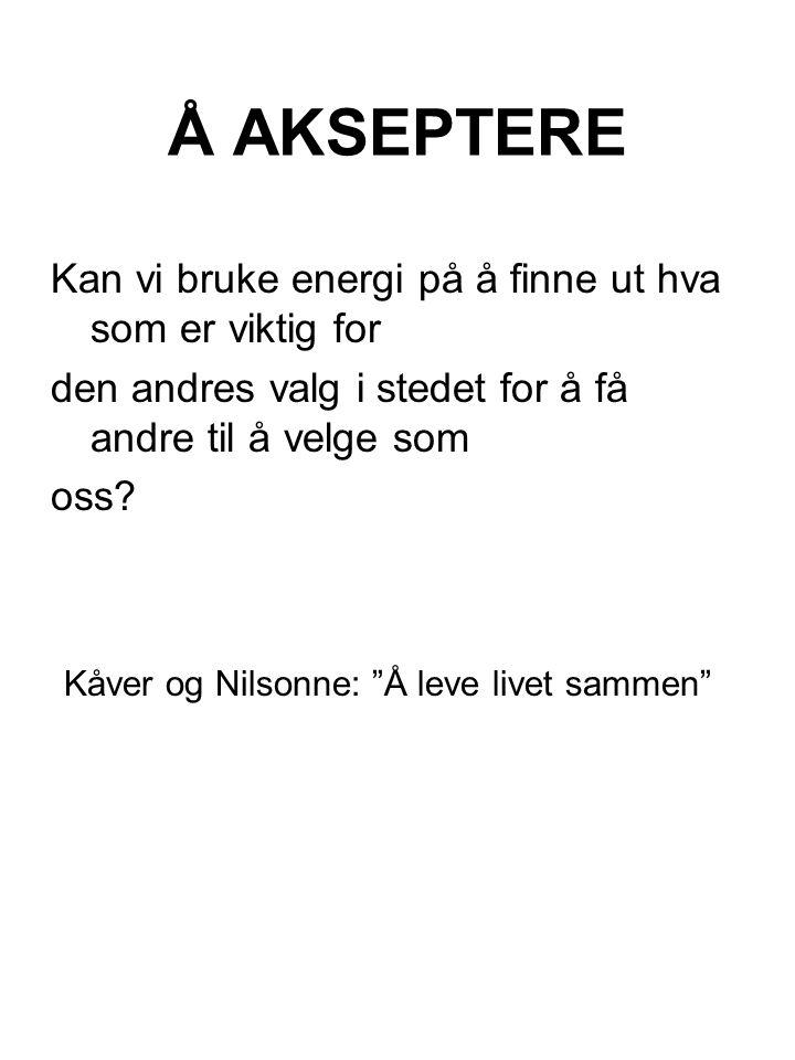 Å AKSEPTERE Kåver og Nilsonne: Å leve livet sammen