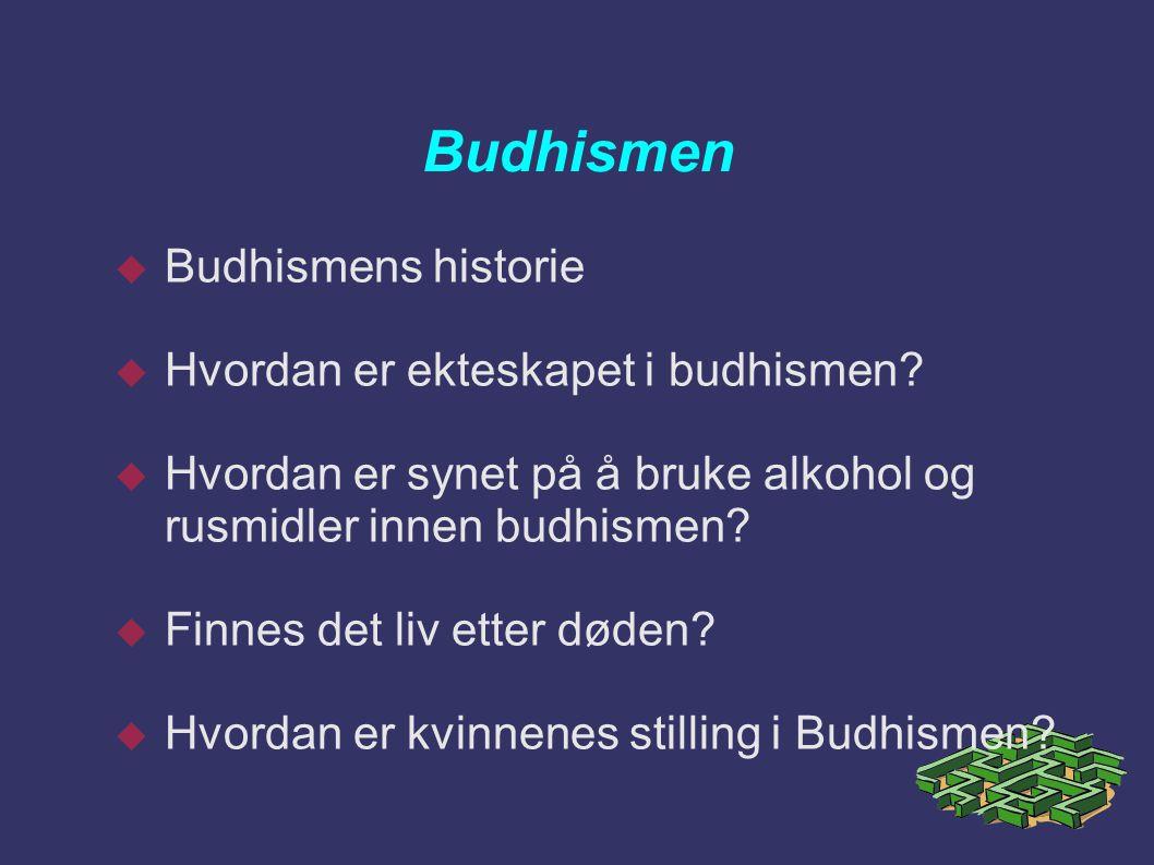 Budhismen Budhismens historie Hvordan er ekteskapet i budhismen