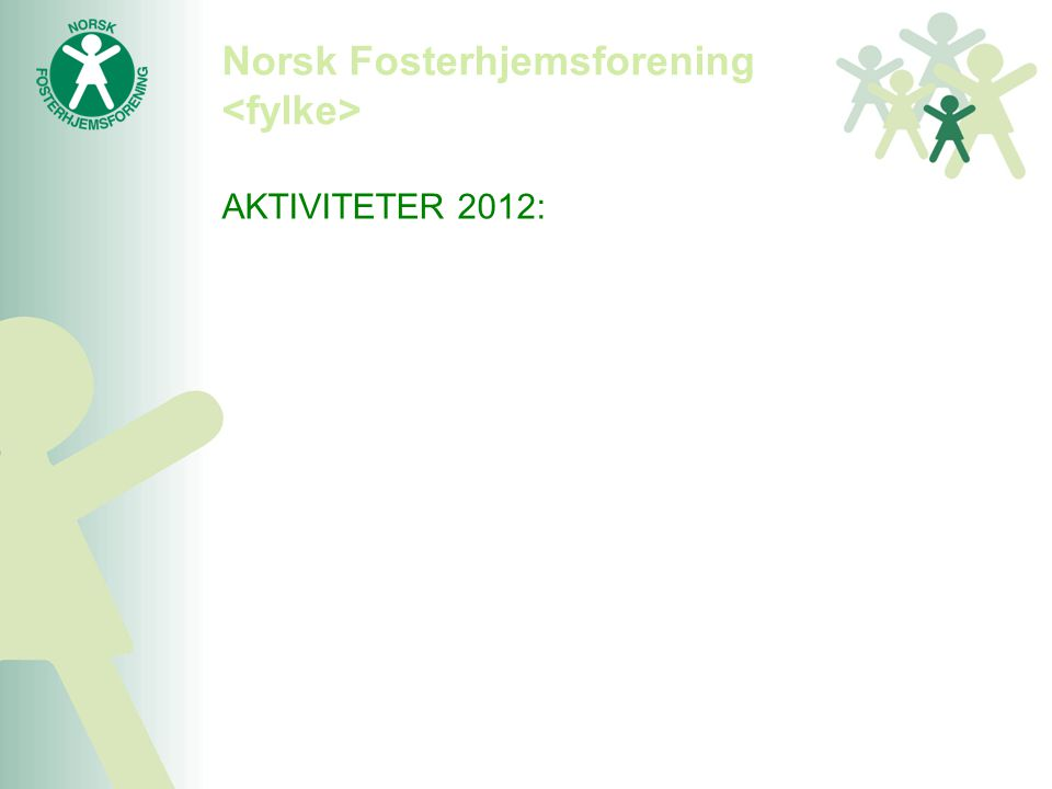 Norsk Fosterhjemsforening <fylke>
