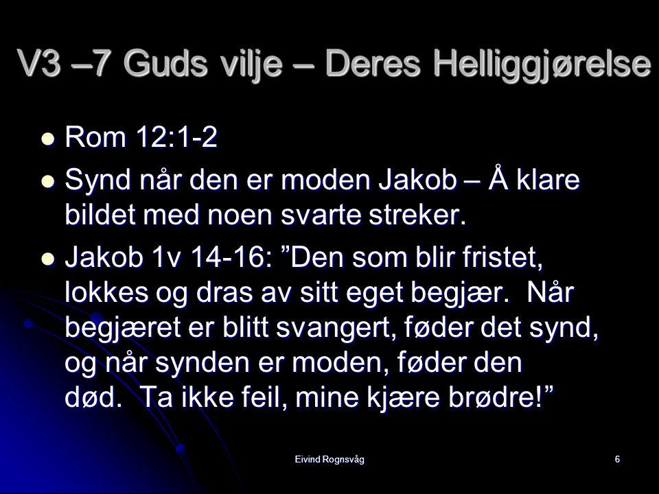 V3 –7 Guds vilje – Deres Helliggjørelse