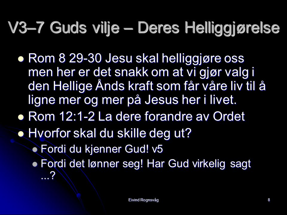 V3–7 Guds vilje – Deres Helliggjørelse