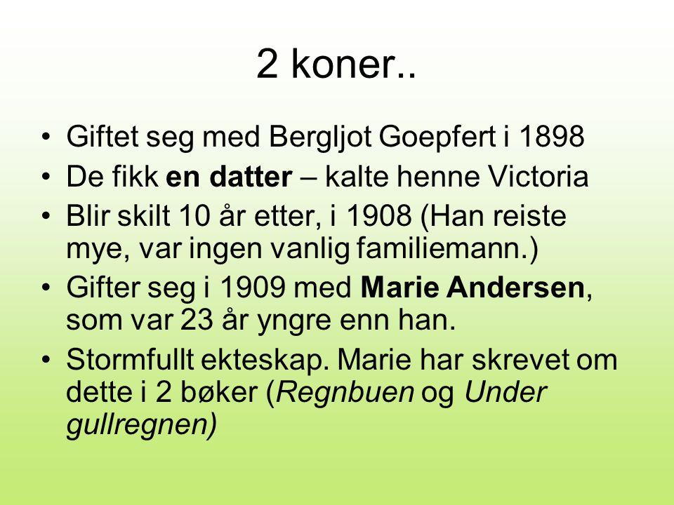 2 koner.. Giftet seg med Bergljot Goepfert i 1898