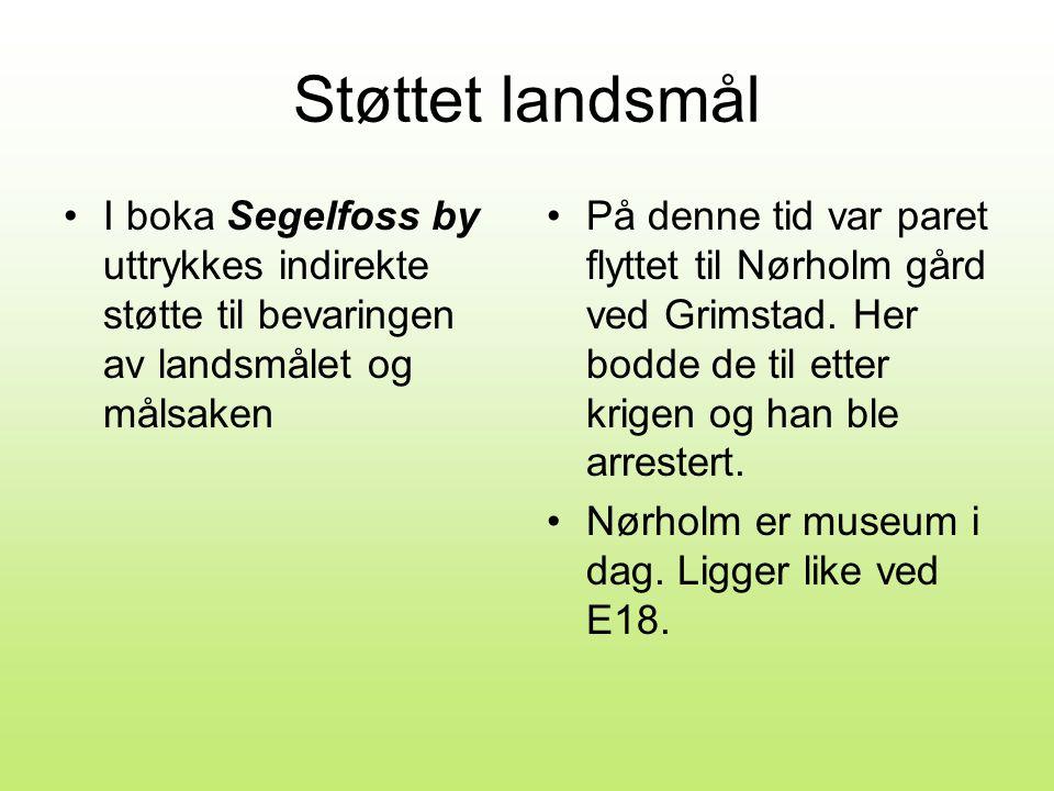 Støttet landsmål I boka Segelfoss by uttrykkes indirekte støtte til bevaringen av landsmålet og målsaken.