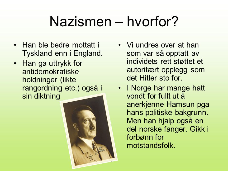 Nazismen – hvorfor Han ble bedre mottatt i Tyskland enn i England.
