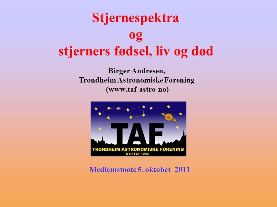 stjerners fødsel, liv og død Trondheim Astronomiske Forening