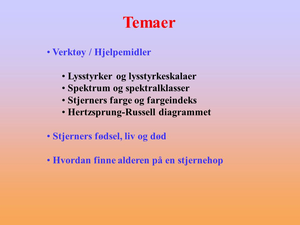Temaer Verktøy / Hjelpemidler Lysstyrker og lysstyrkeskalaer