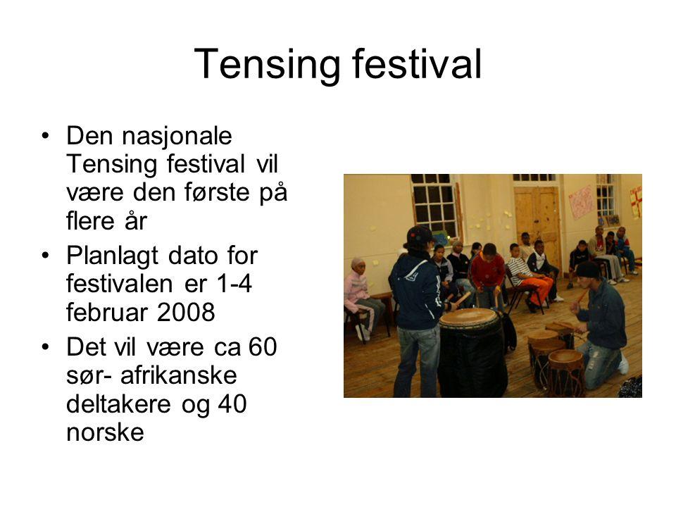 Tensing festival Den nasjonale Tensing festival vil være den første på flere år. Planlagt dato for festivalen er 1-4 februar 2008.