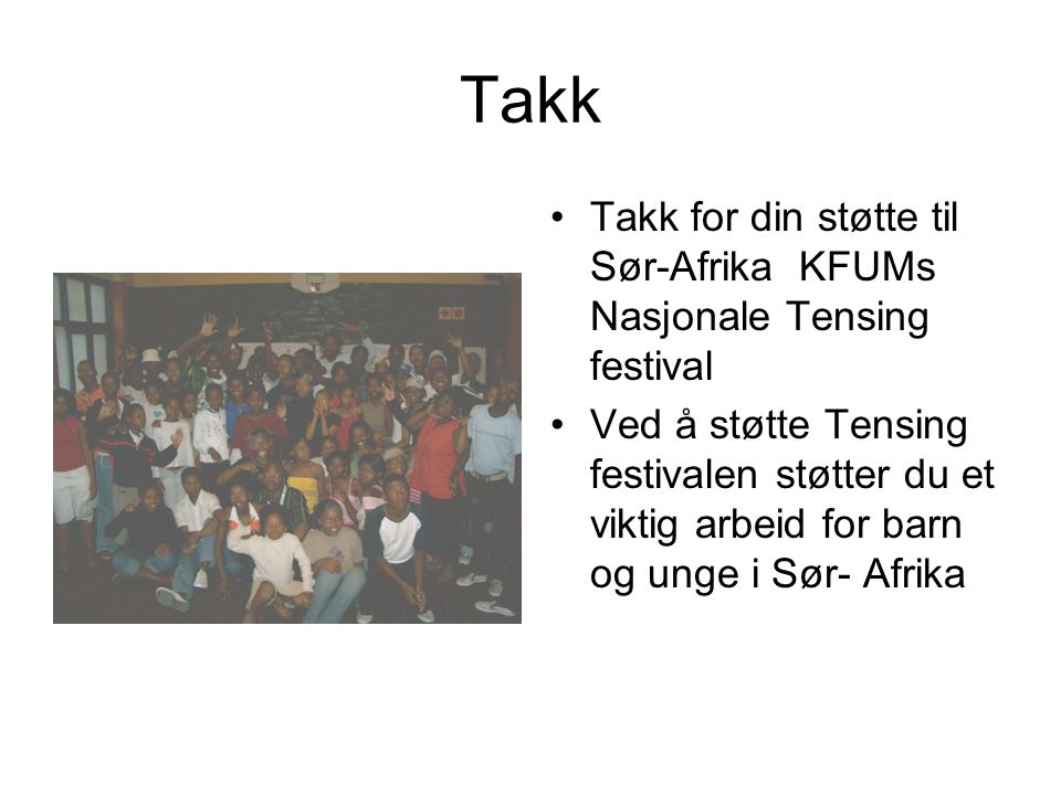 Takk Takk for din støtte til Sør-Afrika KFUMs Nasjonale Tensing festival.