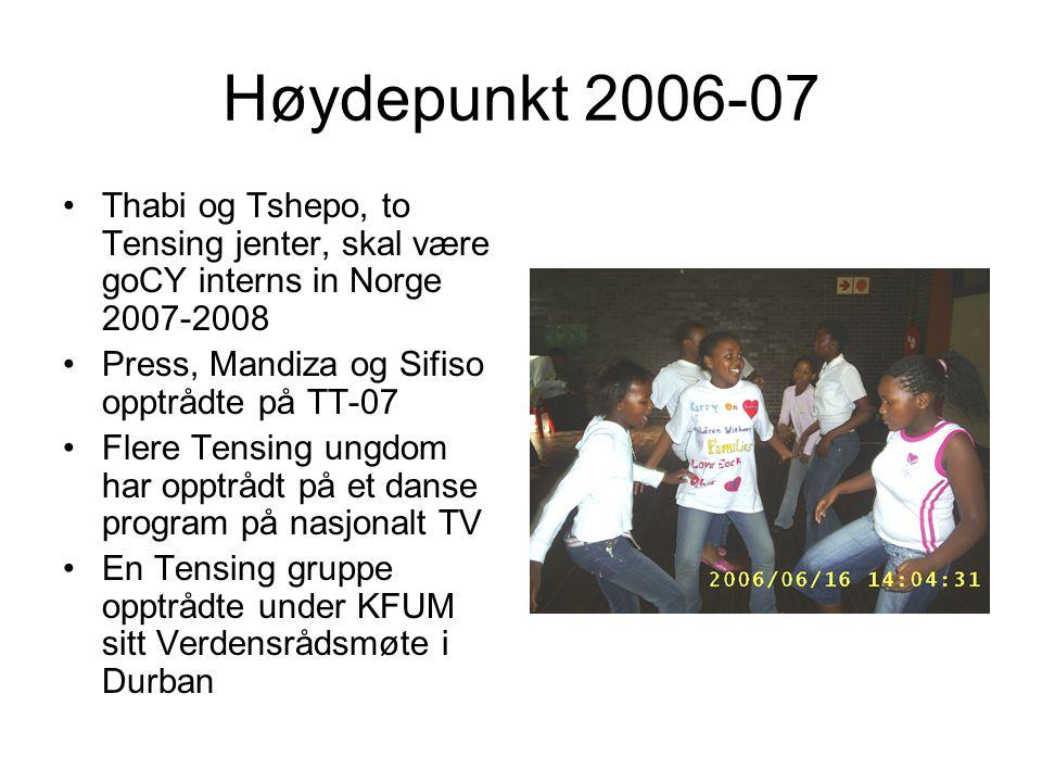 Høydepunkt 2006-07 Thabi og Tshepo, to Tensing jenter, skal være goCY interns in Norge 2007-2008. Press, Mandiza og Sifiso opptrådte på TT-07.