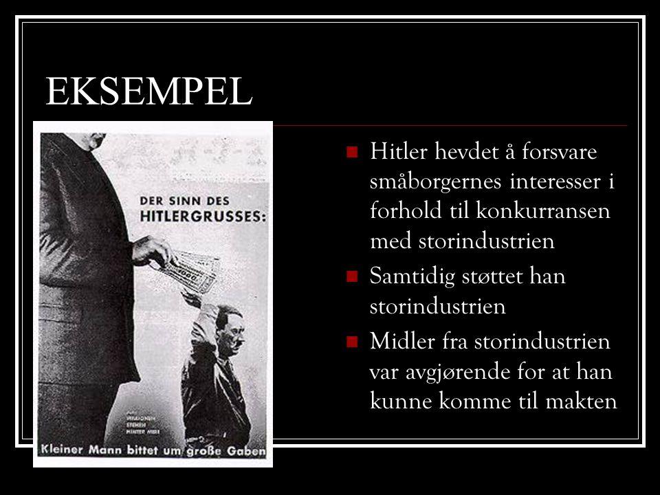 EKSEMPEL Hitler hevdet å forsvare småborgernes interesser i forhold til konkurransen med storindustrien.